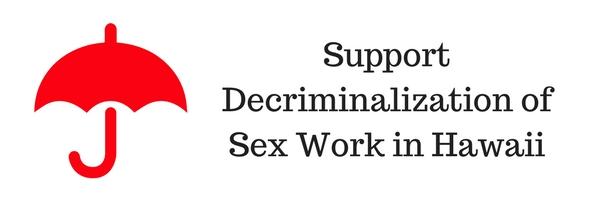 support-decriminalization-of-prostitution-in-hawaii-4